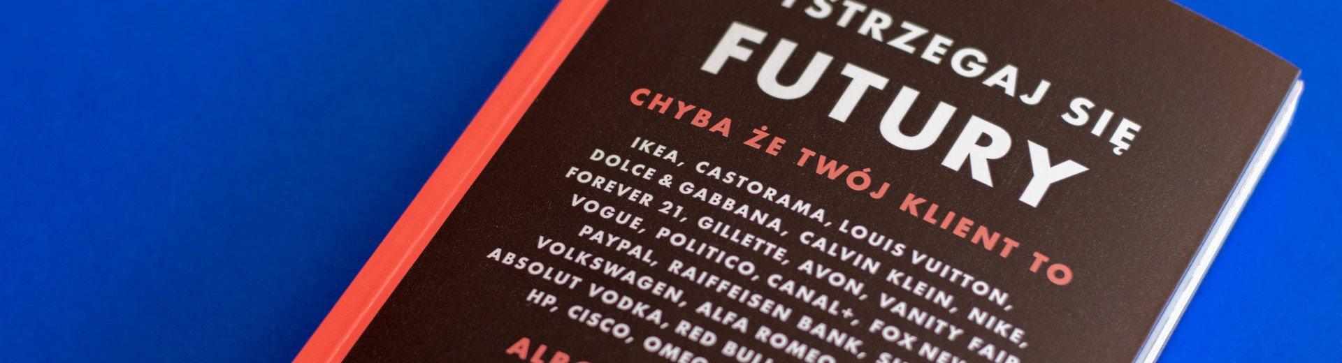 Okładka artykułu Wystrzegaj się Futury — Recenzja polskiego wydania książki Douglasa Thomasa
