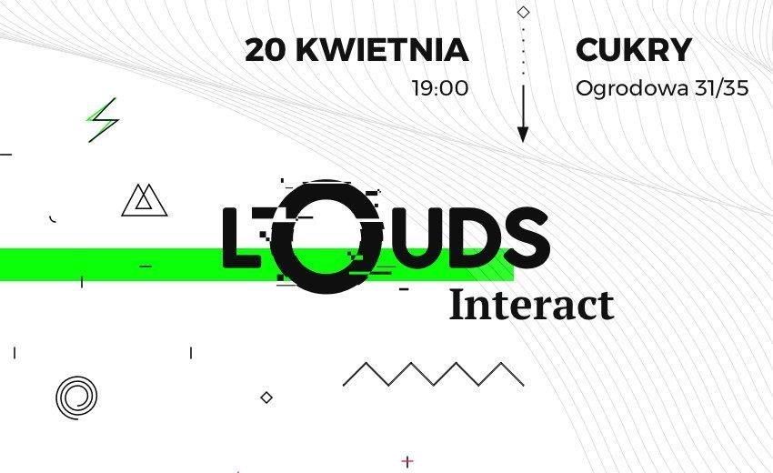 Okładka artykułu LOUDS Interact — Będzie głośno!