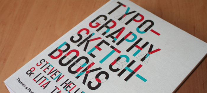 Typography sketchbooks Steven Heller Lita Talarico - recenzja 01