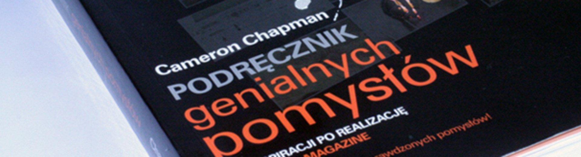 Okładka artykułu Podręcznik genialnych pomysłów — Cameron Chapman – recenzja