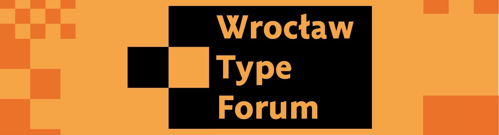 Okładka artykułu Wrocław Type Forum — Międzynarodowa konferencja - 7-8 grudnia 2018