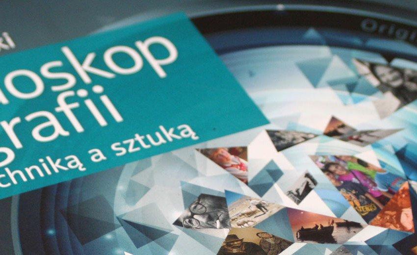 Okładka artykułu Kalejdoskop fotografii. Między techniką a sztuką — Leszek J. Pękalski – recenzja