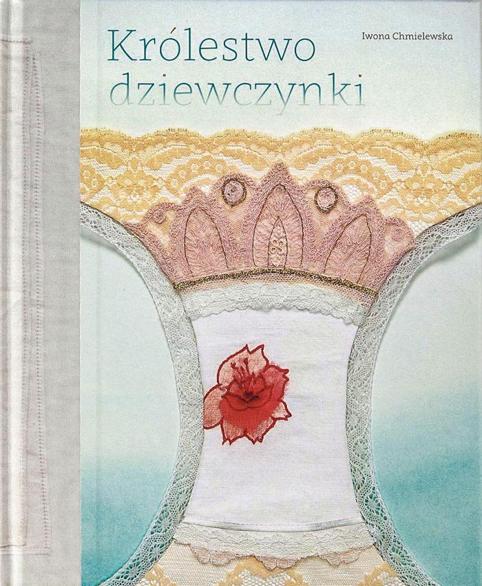 """""""Królestwo dziewczynki"""", Iwona Chmielewska"""