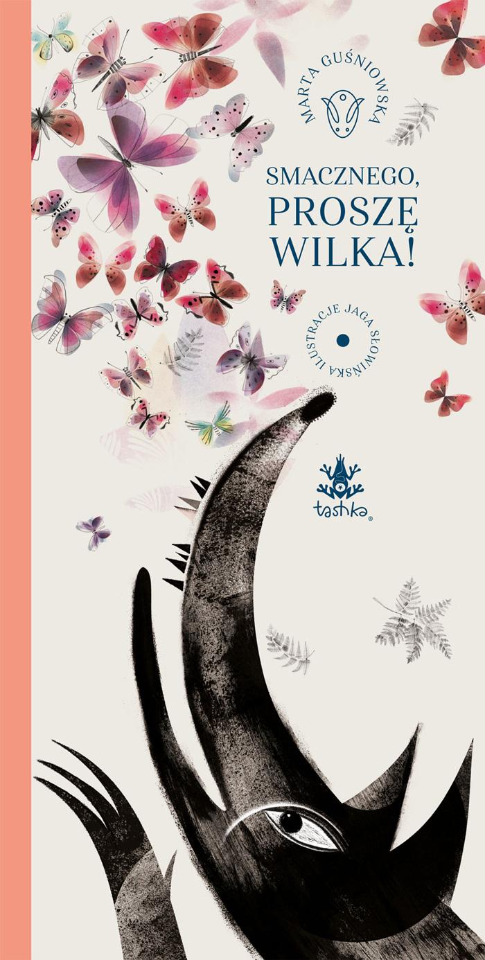 """""""Smacznego, proszę Wilka!"""",Marta Guśniowska, ilustracje: Jaga Słowińska"""