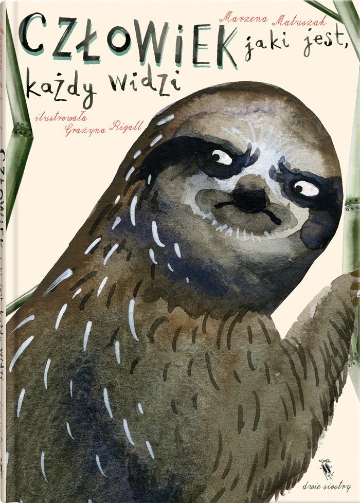 """""""Człowiek jaki jest, każdy widzi"""",Marzena Matuszak, ilustracje: Grażyna Rigall"""