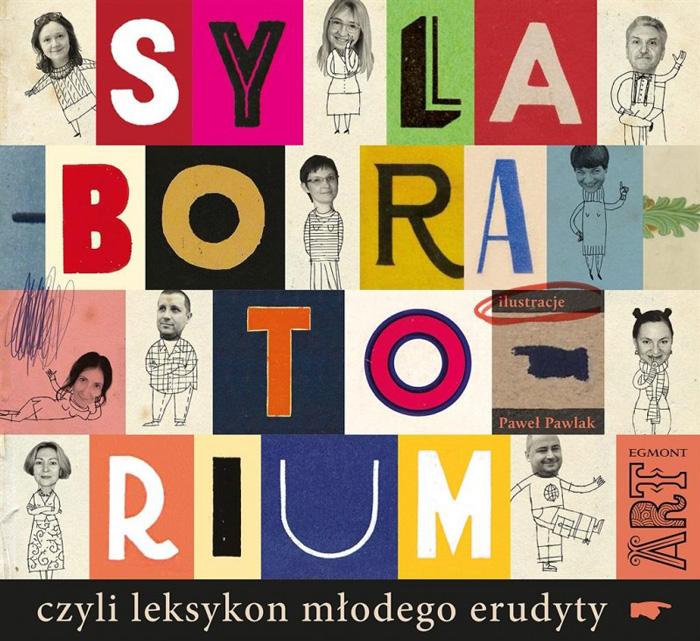 """""""Sylaboratorium, czyli leksykon młodego erudyty"""",opracowanie zbiorowe,ilustracje: Paweł Pawlak"""