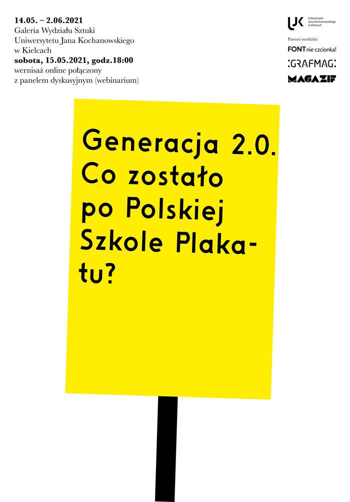 Generacja 2.0 Co nam pozostało po Polskiej Szkole Plakatu