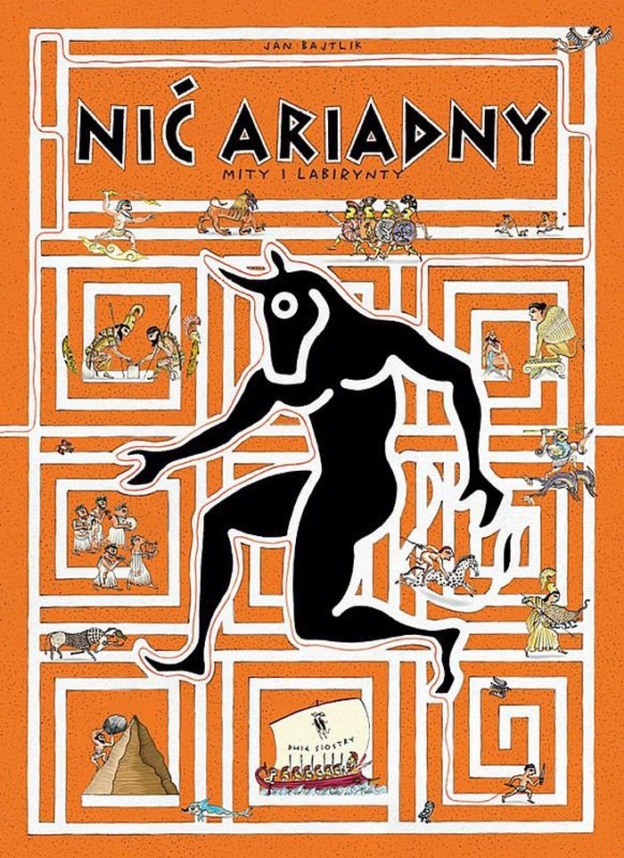 """""""Nić Ariadny. Mity i labirynty"""",Jan Bajtlik"""