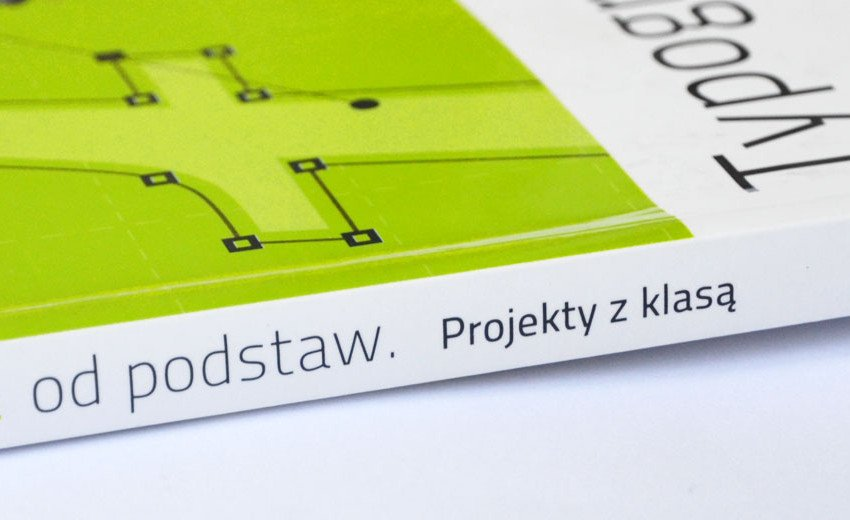 Okładka artykułu Typografia od podstaw. Projekty z klasą — Robin Williams – recenzja