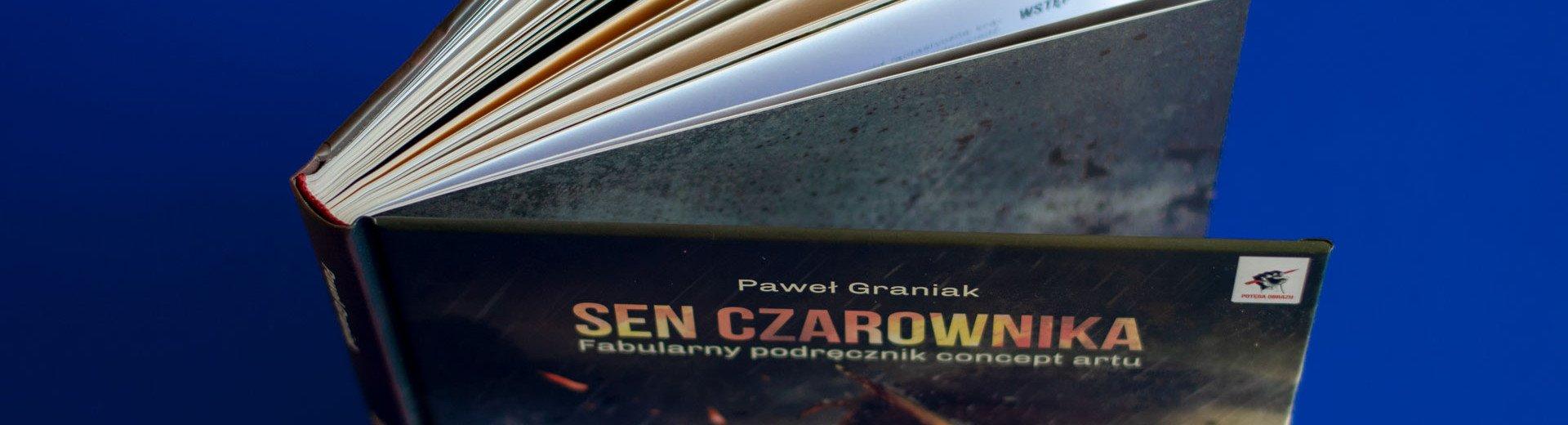 Okładka artykułu Sen Czarownika. Fabularny podręcznik concept artu — Recenzja książki Pawła Graniaka