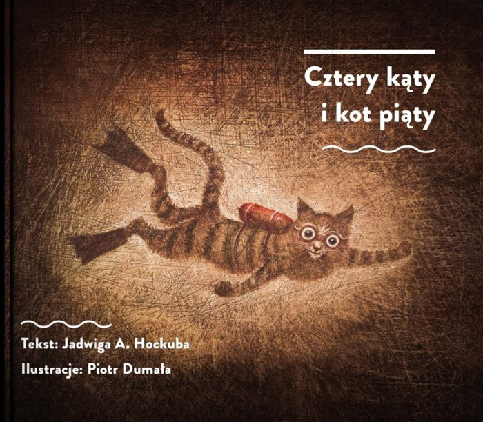 """""""Cztery kąty i kot piąty"""",Jadwiga Hockuba,ilustracje: Piotr Dumała"""